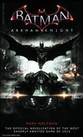 Batman Arkham Knight Offic Novelization MMPB (C: 0-1-0) *Special Discount*