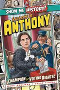 SHOW-ME-HISTORY-GN-SUSAN-B-ANTHONY-(C-0-1-0)