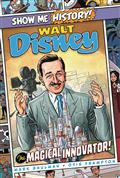 SHOW-ME-HISTORY-GN-WALT-DISNEY-MAGICAL-INNOVATOR-(C-0-1-0)