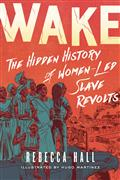 Wake Hidden History Women Led Slave Revolts GN (C: 0-1-0)