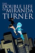 Double Life of Miranda Turner TP Vol 01