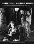 Carnal Curses Japanese Horror & Bizarre Cinema 1898-1949 (C: