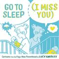 GO-TO-SLEEP-I-MISS-YOU-CARTOONS-FROM-FOG-NEW-PARENTHOOD-(C