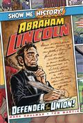 SHOW-ME-HISTORY-GN-ABRAHAM-LINCOLN-DEFENDER-OF-UNION-(C-0-1