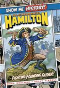 SHOW-ME-HISTORY-GN-ALEXANDER-HAMILTON-FIGHTING-FOUNDING-FATH