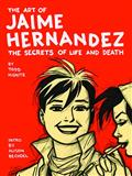 ART-OF-JAIME-HERNANDEZ-SECRETS-OF-LIFE-DEATH-HC
