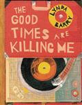 Good Times Are Killing Me HC
