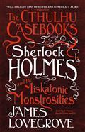 CTHULHU-CASEBOOKS-SHERLOCK-HOLMES-MISKATONIC-MONSTROSITIES