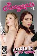 Pussycats Eat Death Or Get Naked #1 (of 4) Cvr A Cathy/Suzie