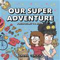 OUR-SUPER-ADVENTURE-HC-VOL-01-PRESS-START-TO-BEGIN