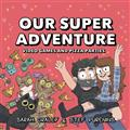 OUR-SUPER-ADVENTURE-HC-VOL-02-VIDEO-GAMES-PIZZA-PARTIES