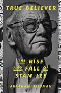 True Believer Rise And Fall of Stan Lee HC (C: 1-1-0)