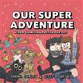 OUR-SUPER-ADVENTURE-HC-VOL-02-VIDEO-GAMES-PIZZA-PARTIES