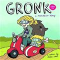 GRONK-A-MONSTERS-STORY-GN-VOL-01