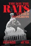 DAY-THE-RATS-VETOED-CONGRESS-ILLUS-PROSE-HC-(C-0-1-2)