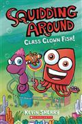 SQUIDDING-AROUND-HC-GN-VOL-02-CLASS-CLOWN-FISH-(C-0-1-0)