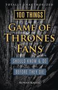 100-THINGS-GAME-OF-THRONES-FANS-SHOULD-KNOW-DO-BEFORE-DIE-SC