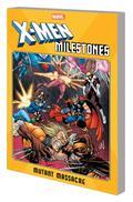 X-Men Milestones TP Mutant Massacre