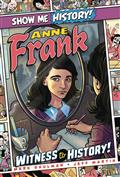 SHOW-ME-HISTORY-ANNE-FRANK-WITNESS-TO-HISTORY-(C-0-1-0)