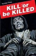 Kill Or Be Killed #3 (MR)