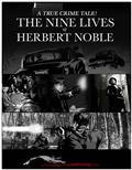 Nine Lives of Herert Noble (One Shot)