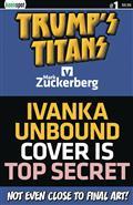 Trumps Titans vs Mark Zuckerberg #1 Cvr B Ivanka Unbound