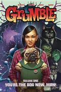 GRUMBLE-TP-VOL-01-YOURE-THE-DOG-NOW-MAN