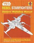 Star Wars Rebel Starfighter Owners Workshop Manual HC (C: 0-