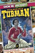 SHOW-ME-HISTORY-GN-HARRIET-TUBMAN-(C-0-1-0)