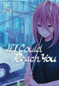 If I Could Reach You GN Vol 06 (MR) (C: 1-1-1)