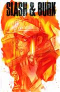 Slash & Burn #1 (MR) *Clearance*