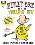 Hully Gee Its The Yellow Kid #1