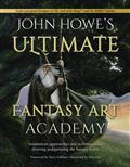 JOHN-HOWES-ULTIMATE-FANTASY-ART-ACADEMY-SC-(C-0-1-1)
