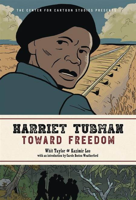HARRIET TUBMAN TOWARD FREEDOM GN (C: 0-1-0)