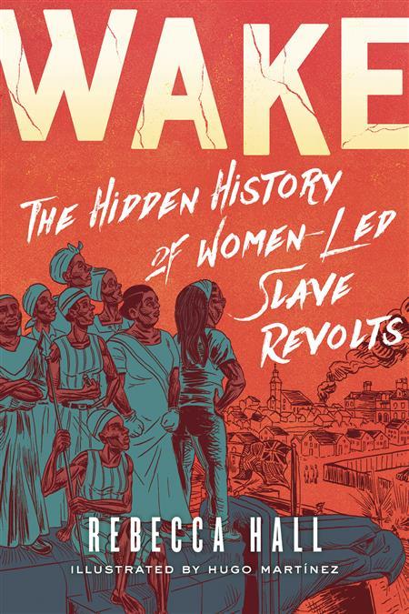 WAKE HIDDEN HISTORY WOMEN LED SLAVE REVOLTS GN (C: 0-1-0)