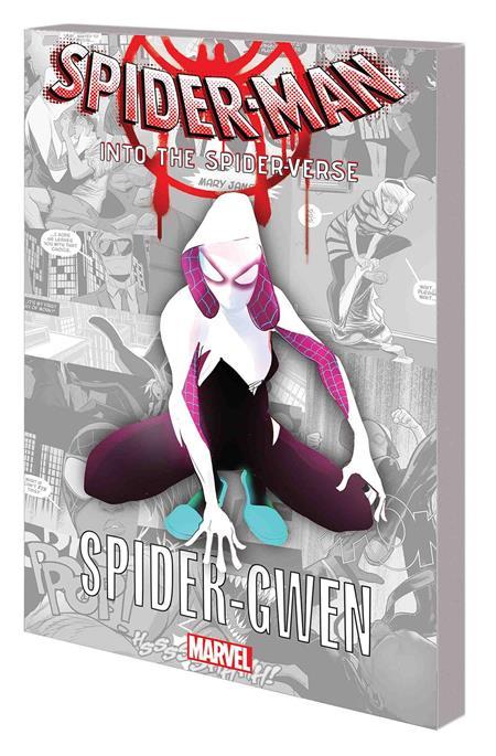 SPIDER-MAN INTO THE SPIDER-VERSE GN TP SPIDER-GWEN