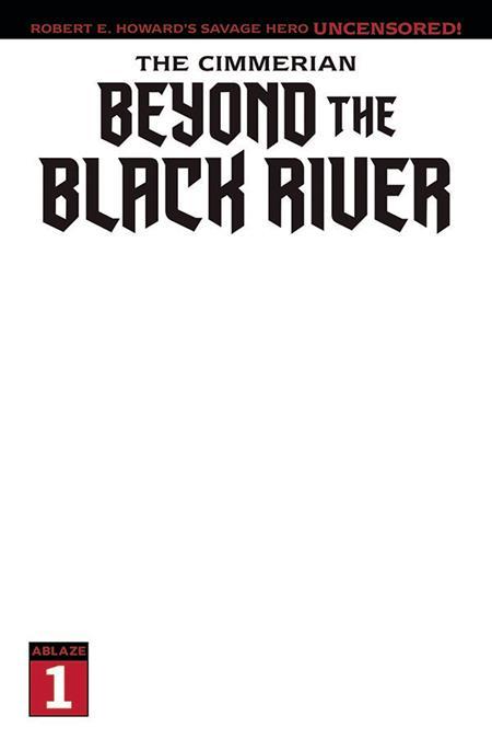 CIMMERIAN BEYOND THE BLACK RIVER #1 CVR E BLANK (MR)