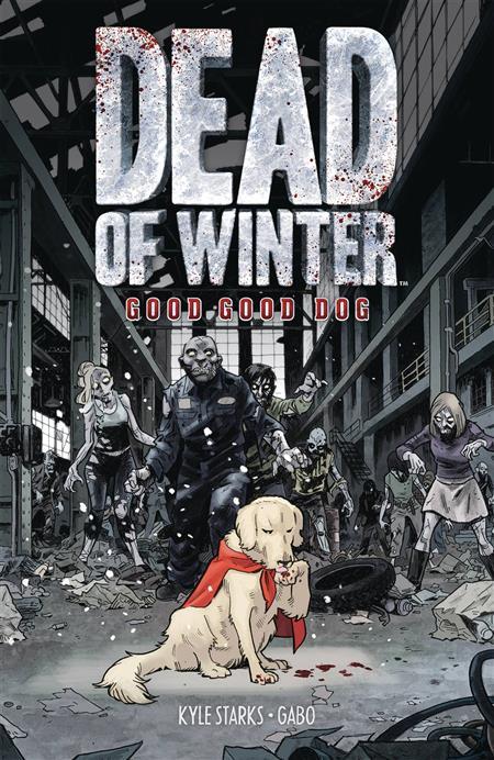 DEAD OF WINTER GN VOL 01 GOOD GOOD DOG (MR)