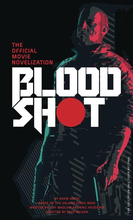 BLOODSHOT OFFICIAL MOVIE NOVEL (C: 0-0-2)