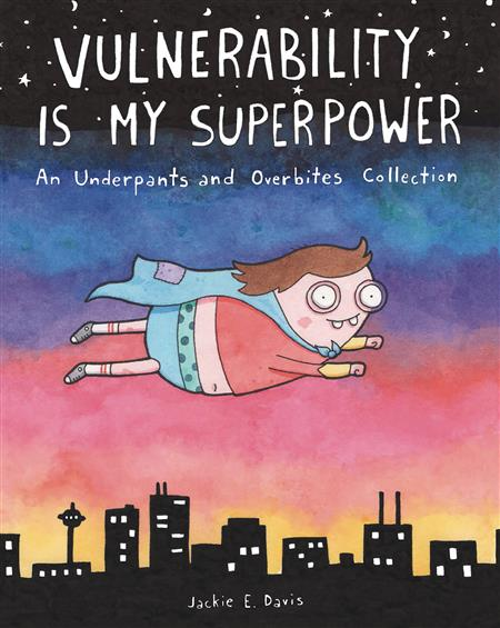 VULNERABILITY IS MY SUPERPOWER UNDERPANTS & OVERBITES TP (C:
