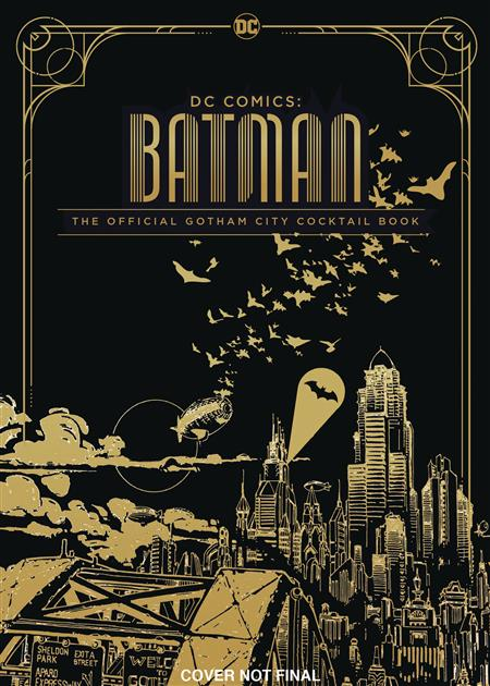 DC COMICS OFFICIAL GOTHAM CITY COCKTAIL BOOK (C: 0-1-0)