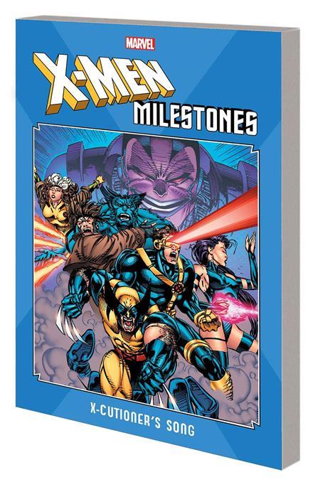 X-MEN MILESTONES TP X-CUTIONERS SONG