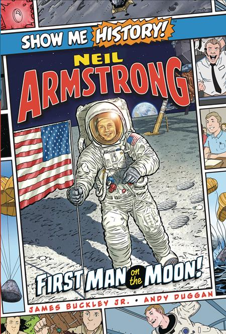 SHOW ME HISTORY NEIL ARMSTRONG FIRST MAN ON MOON (C: 0-1-0)