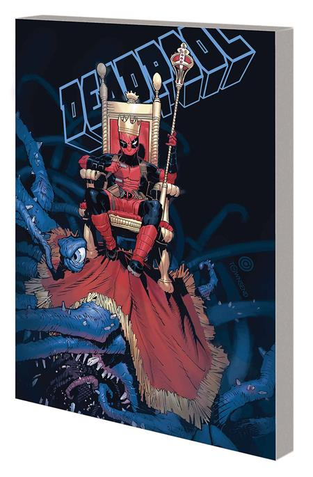 KING DEADPOOL TP VOL 01 HAIL TO THE KING