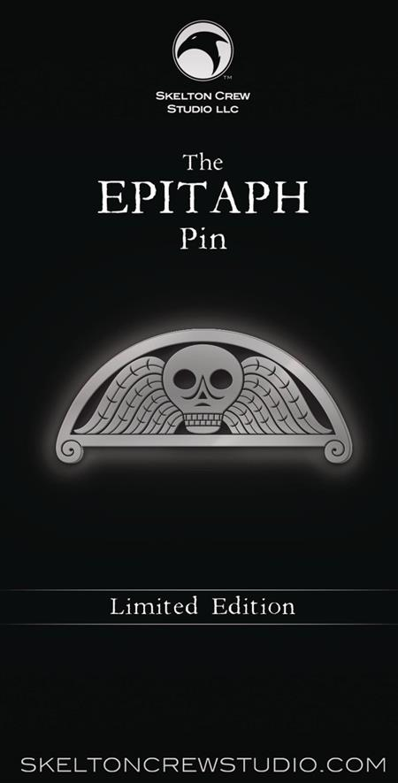SKELTON CREW COLLECTION LIMITED EDITION EPITAPH PIN (C: 1-1-