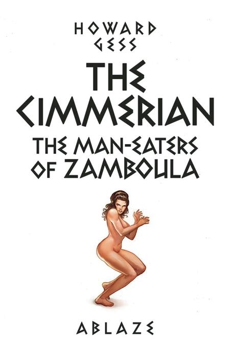 CIMMERIAN MAN-EATERS OF ZAMBOULA #1 CVR E FRITZ CASAS (MR)