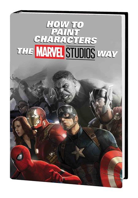 HOW TO PAINT CHARACTERS MARVEL STUDIOS WAY HC