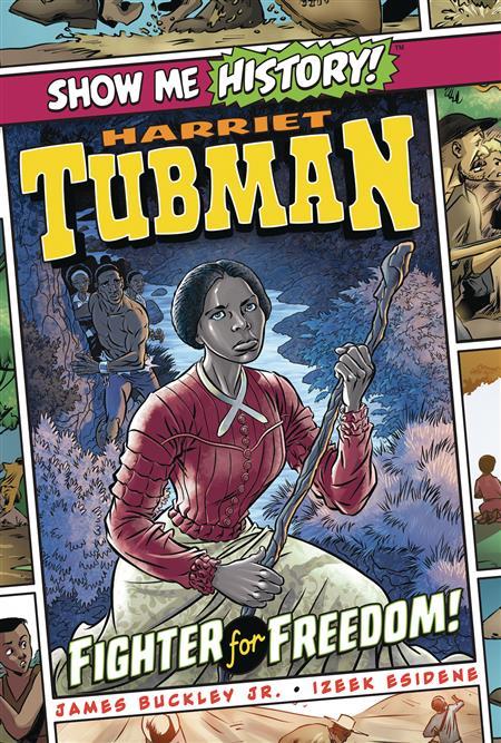 SHOW ME HISTORY GN HARRIET TUBMAN (C: 0-1-0)