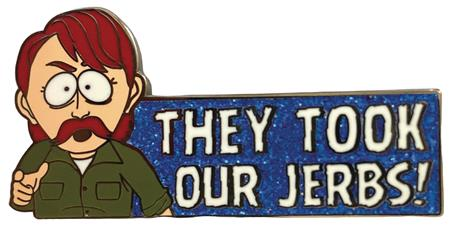 SOUTH PARK THEY TOOK OUR JERBS ENAMEL PIN (C: 1-1-0)
