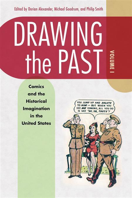 DRAWING THE PAST SC VOL 01 COMICS  & HIST IMAGINATION IN US